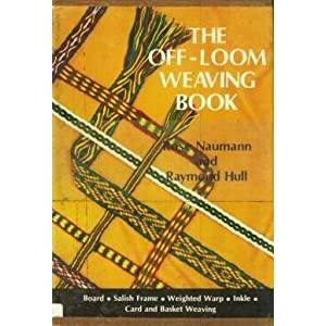 The Off Loom Weaving Book (9780684133034) Rose Naumann on