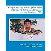 Biología, Ecología e Investigación Sobre el Langostino de Río Macrobrachium carcinus. Linnaeus, 1758.