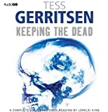 Tess Gerritsen Keeping the Dead (BBC Audiobooks)