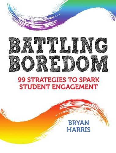 Student Motivation Book Bundle: Battling Boredom: 99 Strategies to Spark Student Engagement