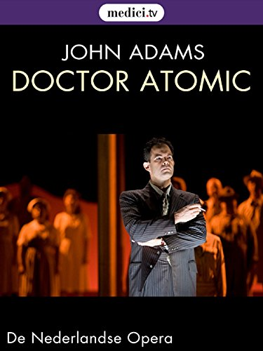 Adams, Doctor Atomic - Peter Sellars, De Nederlandse Opera