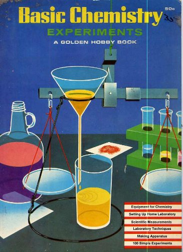 Basic Chemistry Experiments: A Golden Hobby Book, by Robert Brent