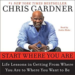 Start Where You Are | [Chris Gardner]
