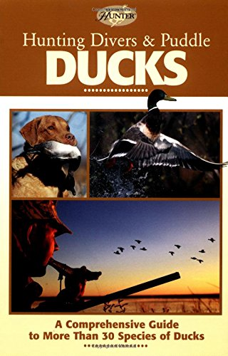 Hunting Divers & Puddle Ducks (The Complete Hunter)