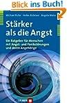 St�rker als die Angst: Ein Ratgeber f...