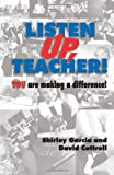 img - for Listen Up, Teacher! You are Making a Difference! book / textbook / text book