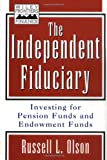 img - for The Independent Fiduciary: Investing for Pension Funds and Endowment Funds (Frontiers in Finance Series) book / textbook / text book