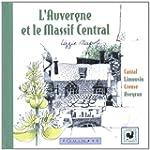 L'Auvergne et le Massif central : Can...