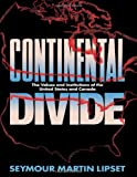 Continental Divide: The Values and Institutions of the United States and Canada (0415903858) by Lipset, Seymour Martin
