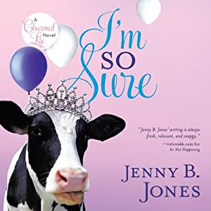 I'm So Sure | [Jenny B Jones]