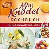 Mini-Knödel Kochbuch. Ein runder Kochspass für Gross und Klein