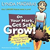 "On Your Mark, Get Set, Grow!: A ""Whats Happening to My Body?"" Book for Younger Boys"