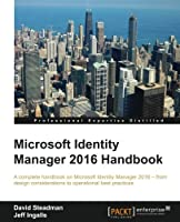 Microsoft Identity Manager 2016 Handbook Front Cover
