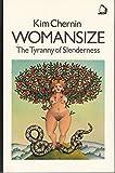 Womansize: Tyranny of Slenderness (0704339145) by Chernin, Kim
