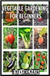 Vegetable Gardening: For Beginners (v...