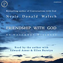 Friendship with God (       UNABRIDGED) by Neale Donald Walsch Narrated by Edward Asner, Ellen Burstyn, Neale Donald Walsch