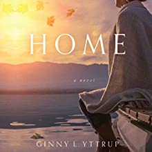 Home Audiobook by Ginny L. Yttrup Narrated by Pamela Almand
