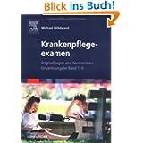 Krankenpflegeexamen Band: Originalfragen und Komentare, Gesamtausgabe Band 1-4: Originalfragen und Komentare,...