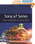 Sony a7 Series: From Snapshots to Gre...