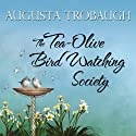 The Tea-Olive Bird Watching Society (       UNABRIDGED) by Augusta Trobaugh Narrated by Connie Terwilliger