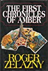 The First Chronicles of Amber: Nine Princes in Amber, The Guns of Avalon, Sign of the Unicorn, The Hand of Oberon, The Courts of Chaos