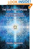 The God Within Speaks: An Inner Pilgrimage to the Soul of Wisdom