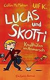 Lucas & Skotti - Knallt�ten im Anmarsch (Lucas und Skotti 1)