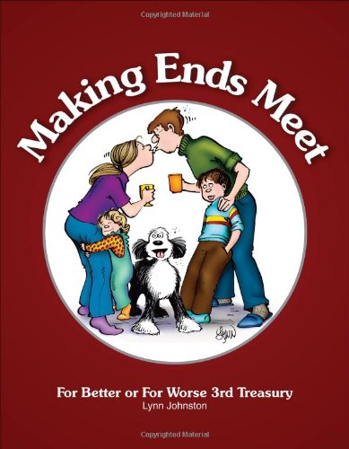 Making Ends Meet: For Better or For Worse 3rd Treasury (For Better or for Worse Treasury)