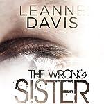 The Wrong Sister | Leanne Davis