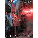 Between the Devil and the Deep Blue Sea (The Niki Slobodian Series Book 1) ~ J.L. Murray
