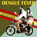 Dengue Fever Venus on Earth [VINYL]