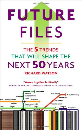Future Files: 5 Trends That Will Shape the Next 50 Years: The 5 Trends That Will Shape the Next 50 Years