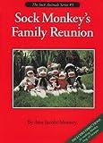 Sock Monkey's Family Reunion (Sock Animals)
