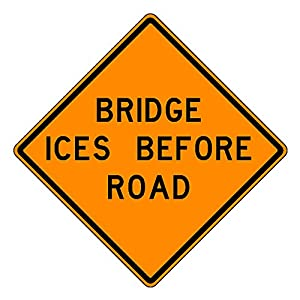 MUTCD W8-13 Orange Bridge ICES Before Road Sign, 3M Reflective Sheeting, Highest Gauge Aluminum,Laminated, UV Protected, Made in U.S.A