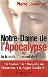 echange, troc Pierre Jovanovic - Notre-Dame de l'Apocalypse ou le troisième secret de Fatima