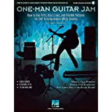 One-Man Guitar Jam: How to Use Riffs, Bass Lines, and Rhythm Patterns for Self-Accompaniment While Soloing ~ Troy Nelson