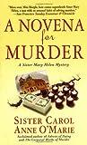 Novena for Murder (Sister Mary Helen Mysteries) (031293355X) by O'Marie, Carol Anne