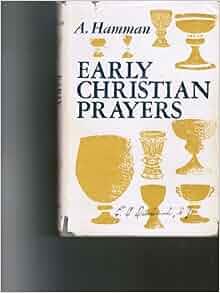 Early Christian Prayers: A. (editor) Hamman: Amazon.com: Books