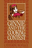 Ginnie and the Cooking Contest (068831337X) by Woolley, Catherine
