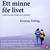 Ett minne fr livet: boken om Alzheimers sjukdom [Memory of a Lifetime: A Book About Alzheimer's Disease] | [Kristina Frling]
