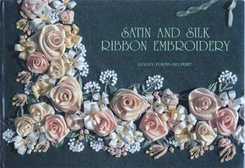 Satin and Silk Ribbon Embroidery