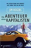 Die Abenteuer eines Kapitalisten: Die Entdeckung der Märkte auf einem Trip um die Welt