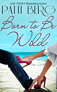 (FREE on 7/9) Born To Be Wild by Patti Berg - http://eBooksHabit.com