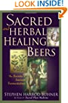Sacred and Herbal Healing Beers: The...