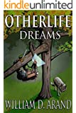 Otherlife Dreams: The Selfless Hero Trilogy (English Edition)