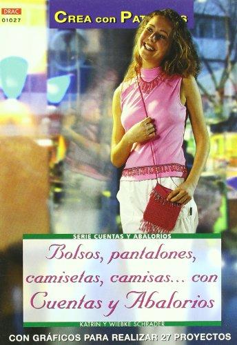 Serie Abalorios nº 27. BOLSOS, PANTALONES, CAMISETAS, CAMISAS... CON CUENTAS Y ABALORIOS