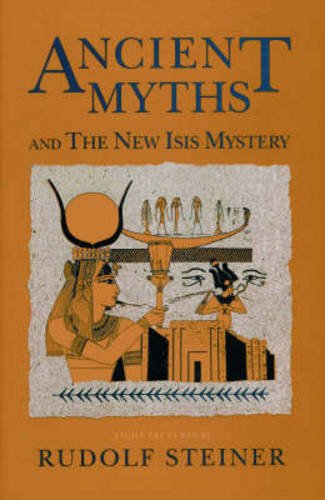 Ancient Myths and the New Isis Mystery: (CW 180 & 202)