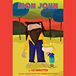 Iron John: Rhyming Book for Children: Tales from the Grimm Brothers Series 9 | Liz Doolittle