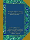 Ancient critical essays upon English poets and poesy Volume 2