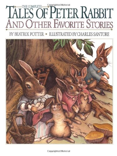 The Complete Tales of Peter Rabbit and Other Favorite Stories (Children's classics), Potter, Beatrix